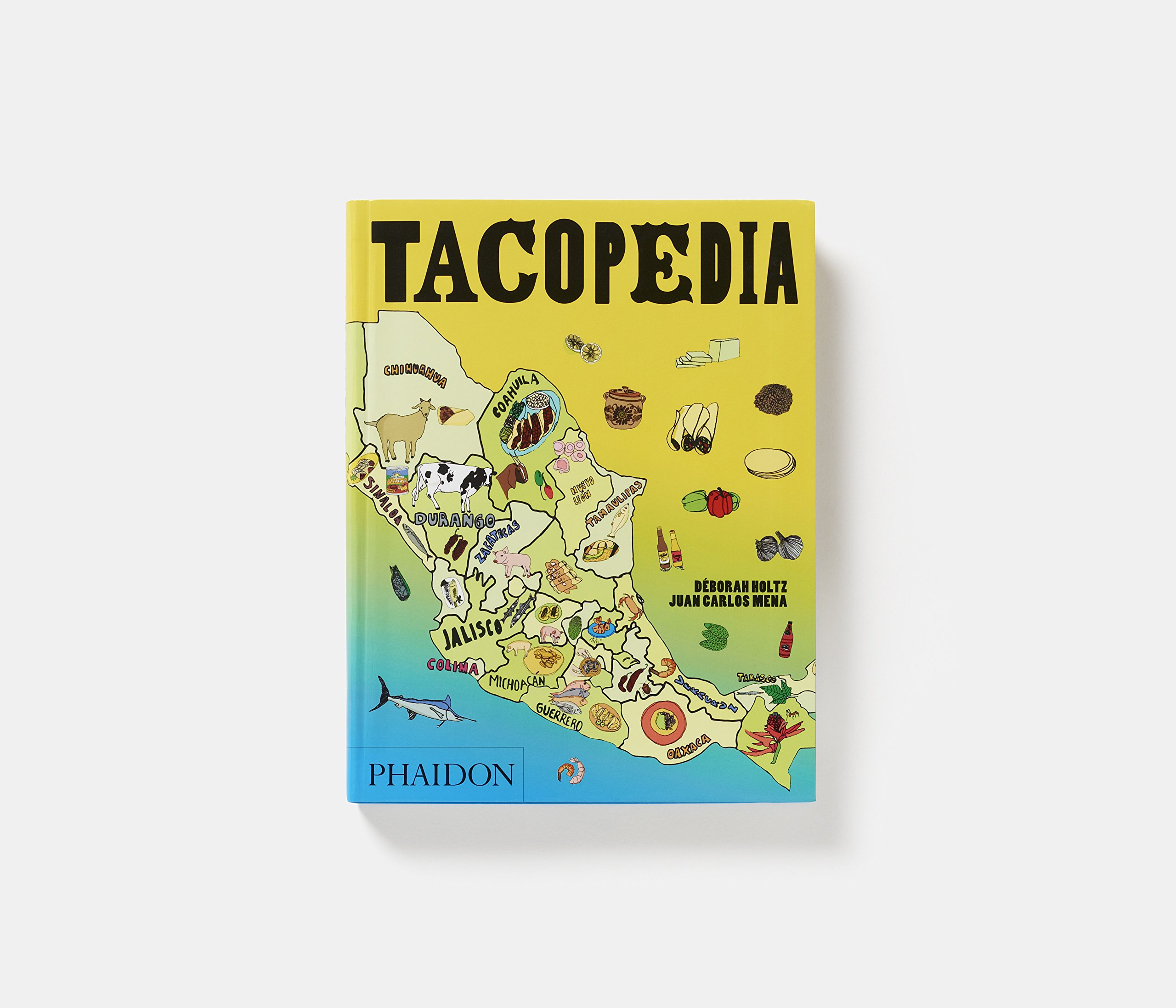 Tacopedia. The Taco Encyclopedia: Amazon.es: Deborah Holtz ; Juan Carlos Mena: Libros en idiomas extranjeros