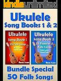 Ukulele Song Book 1 & 2 - 50 Folk Songs With Lyrics and Ukulele Chord Tabs - Bundle of 2 Ukulele Books: Folk Songs…