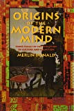 Origins of the Modern Mind: Three Stages in the Evolution of Culture and Cognition