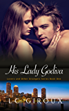 His Lady Godiva (Wounded Hero Contemporary Romance) (Lovers and Other Strangers Book 1)