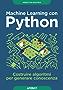 Machine Learning con Python: costruire algoritmi per generare conoscenza