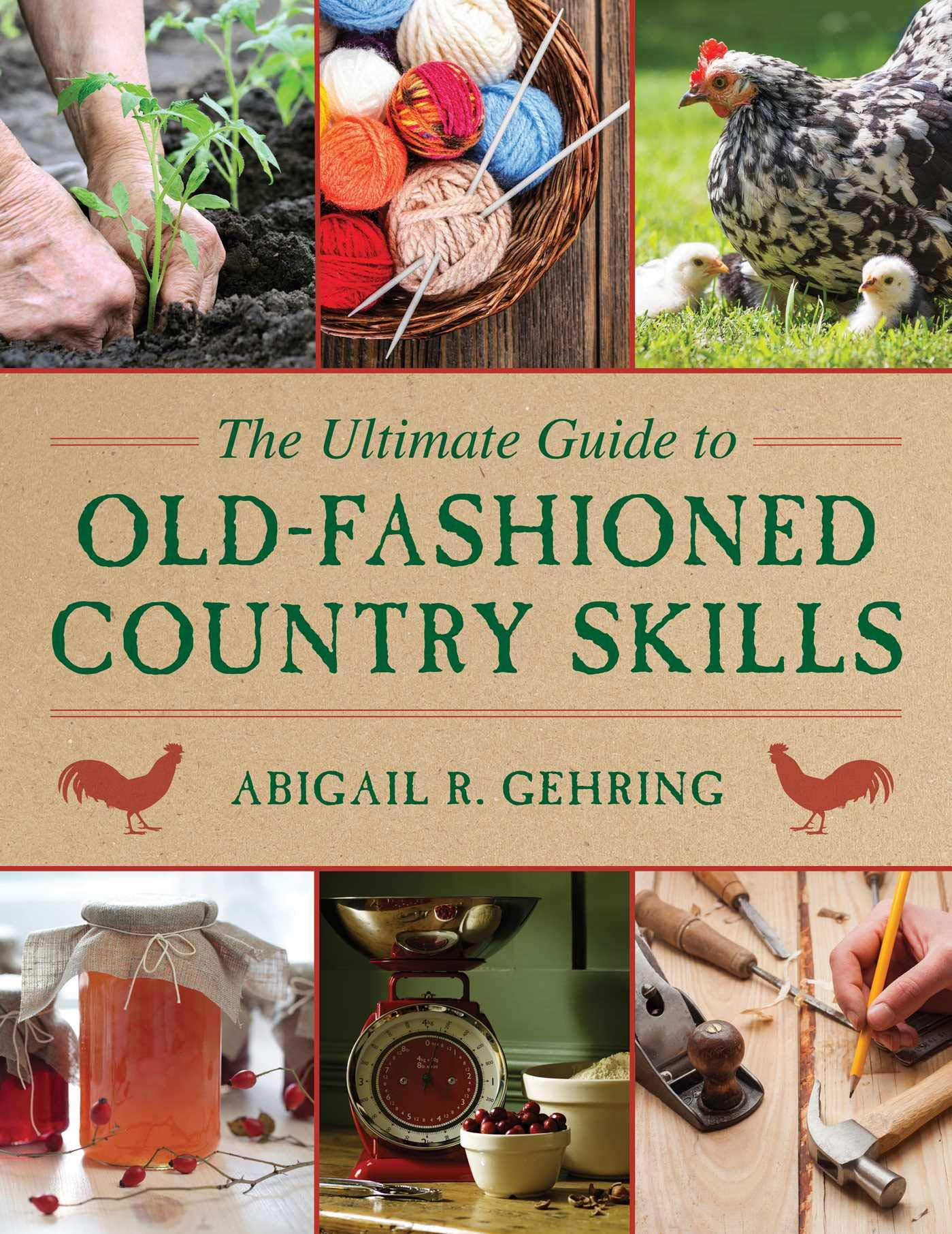 The Ultimate Guide To Old Fashioned Country Skills  The Ultimate Guides
