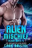 Alien Mischief (Alien Mate Book 4)