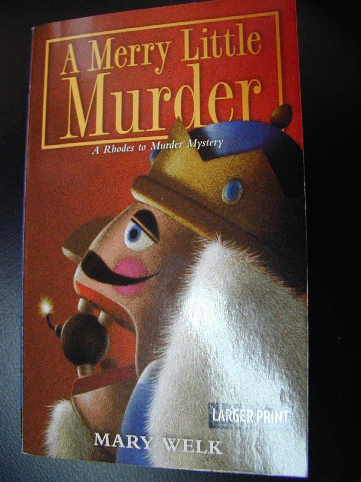 A Merry Little Murder (A Rhodes to Murder Mystery Book One) Larger Print pdf