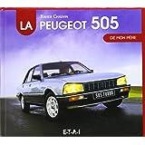 La Peugeot 505 de mon père