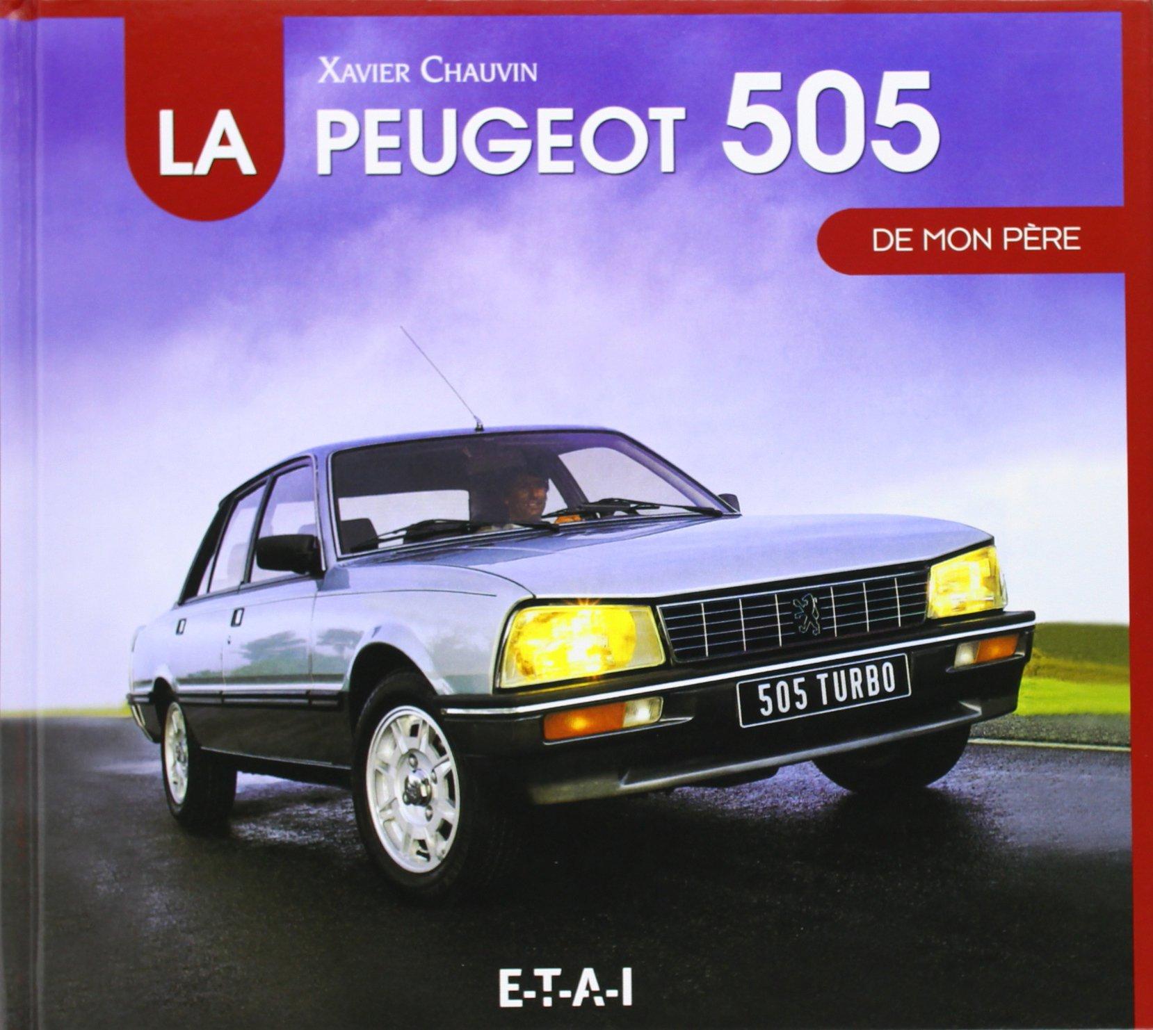 La Peugeot 505 de mon père: Amazon.es: Xavier Chauvin: Libros en idiomas extranjeros