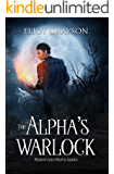 The Alpha's Warlock (Mismatched Mates Book 1)