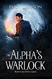 The Alpha's Warlock (Mismatched Mates Book 1) (English Edition)