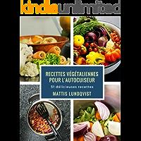 Recettes végétaliennes pour l'autocuiseur: 51 délicieuses recettes (French Edition)
