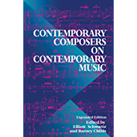 Contemporary Composers On Contemporary Music (English Edition)