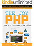 The Joy of PHP: Deep Dive into Sessions