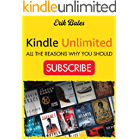 Kindle Unlimited: All the Reasons Why You Should Subscribe