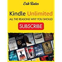 Kindle Unlimited: All the Reasons Why You Should Subscribe (English Edition)