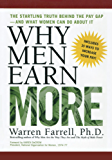 Why Men Earn More: The Startling Truth Behind the Pay Gap -- and What Women Can Do About It (English Edition)
