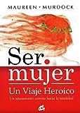 Ser Mujer, Un Viaje Heroico (Taller de la Hechicera)