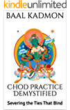 Chod Practice Demystified: Severing the Ties That Bind (Baal on Buddhism Book 2) (English Edition)