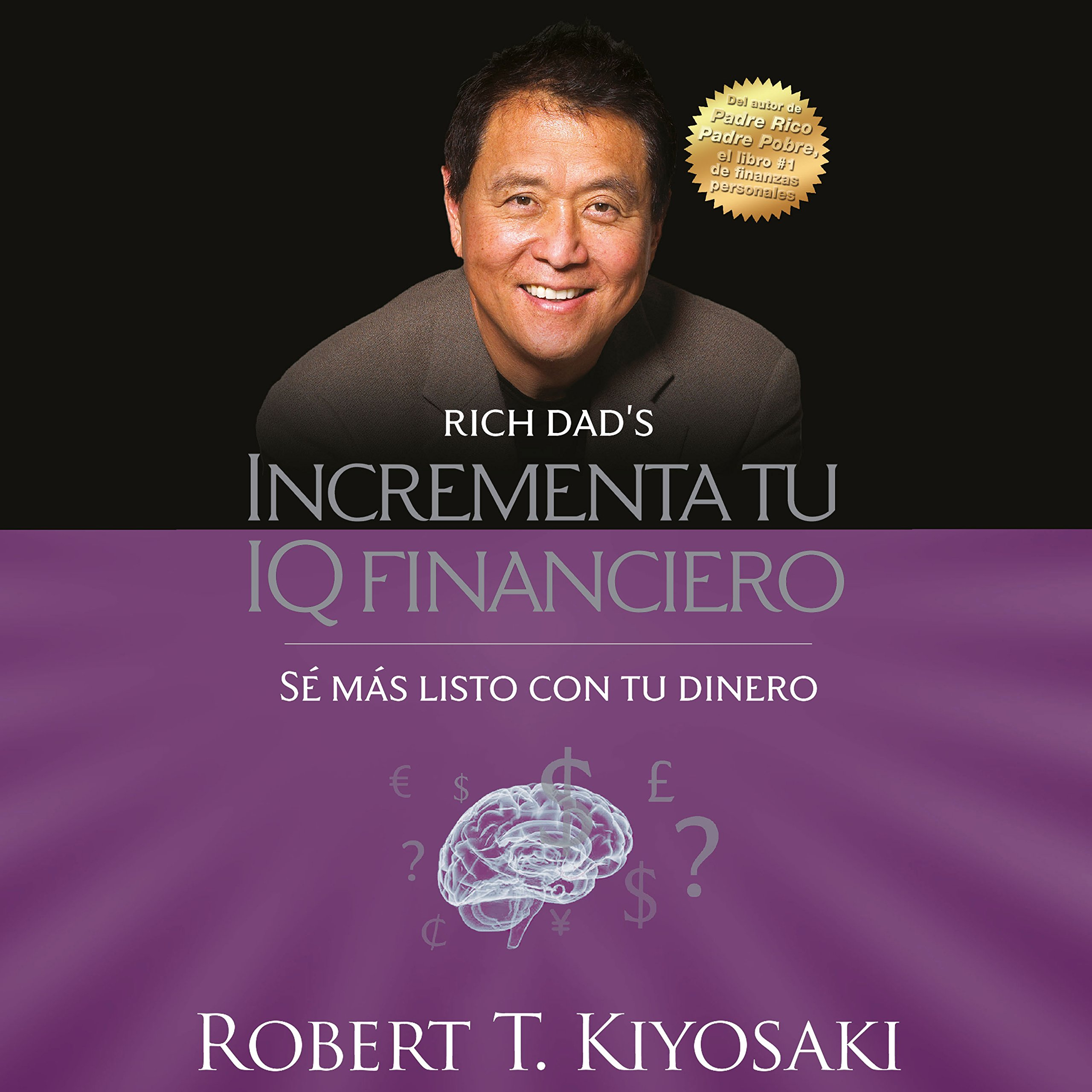 Incrementa tu IQ financiero [Increase Your Financial IQ]: Sé más listo con tu dinero [Be Smarter with Your Money]