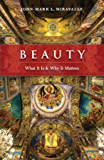 Beauty: What It is and Why It Matters (English Edition)