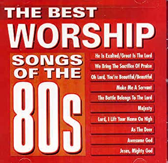The Best Worship Songs of the 80's: Various Artists: Amazon