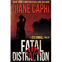 Fatal Distraction: Two Strong Women are Targeted by a Clever Serial Killer (The Jess Kimball Thrillers Series Book 2)