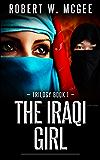 The Iraqi Girl: Trilogy Book 1 (The Iraqi Girl Trilogy)