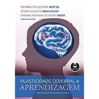Plasticidade Cerebral e Aprendizagem. Abordagem Multidisciplinar