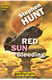 Red Sun Bleeding (Novella 3 of the Sliding Void science fiction series): The Free Trader Star ship Wars