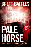 Pale Horse (A Project Eden Thriller Book 3) (English Edition)