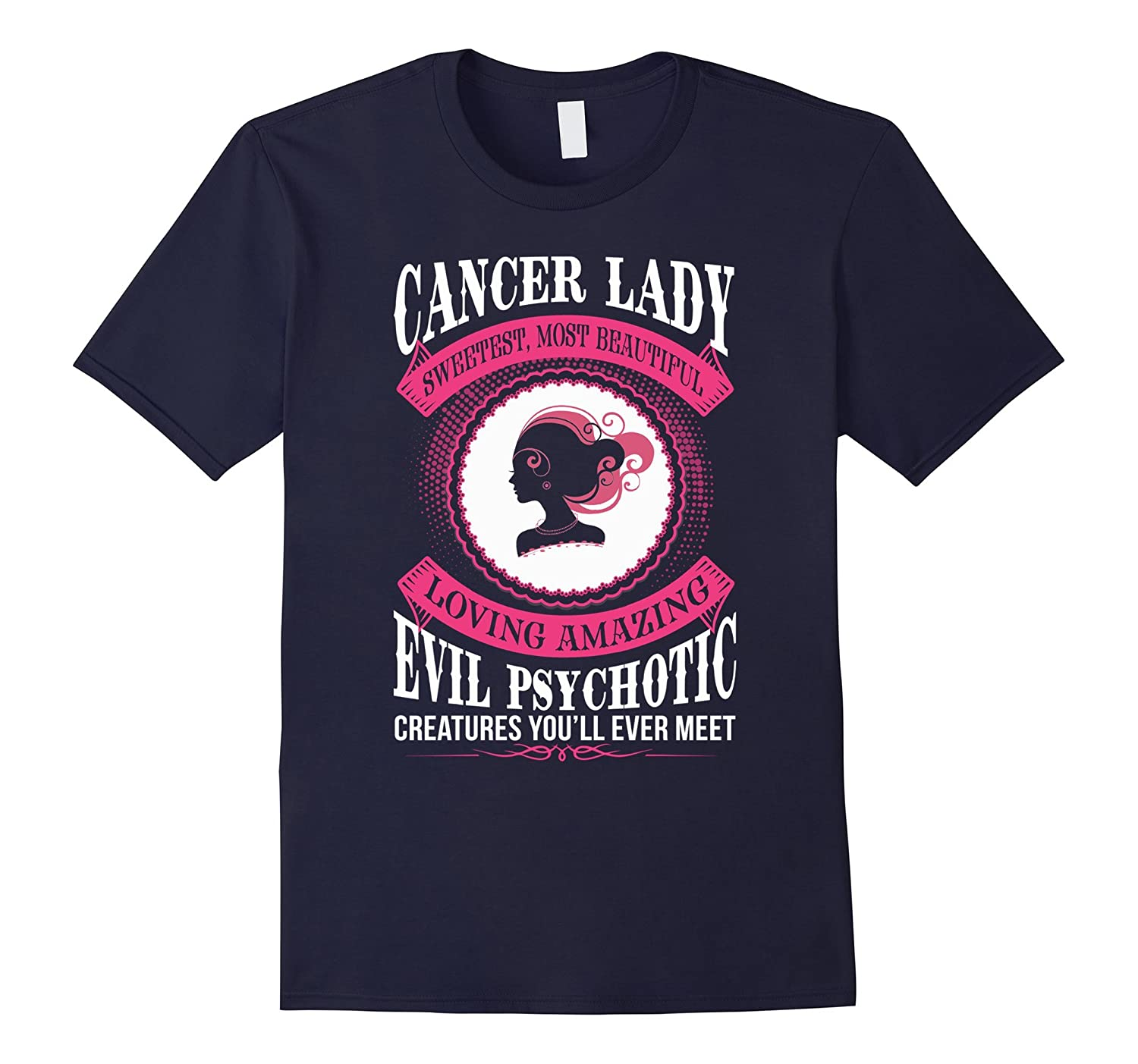Cancer lady evil psychotic creatures funny t shirt-TD