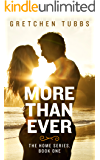 More Than Ever: The Home Series, Book One