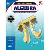 Carson-Dellosa Algebra Workbook, Grades 7+ (The 100+ Series™)