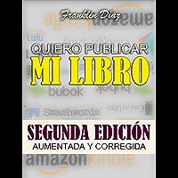 QUIERO PUBLICAR MI LIBRO: Segunda edición aumentada