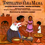 Tortillitas para Mamá and Other Nursery Rhymes (Bilingual Edition in Spanish and English)