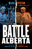 The Battle of Alberta: The Historic Rivalry Between the Edmonton Oilers and the Calgary Flames