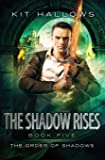 The Shadow Rises (The Order of Shadows) (Volume 5)