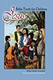 Jesus: Bible Truth for Children