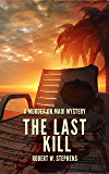The Last Kill: A Murder on Maui Mystery