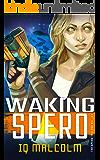 Waking Spero (The Spero Trilogy Book 1)