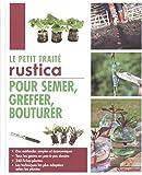 Le petit traité Rustica pour semer, greffer, bouturer