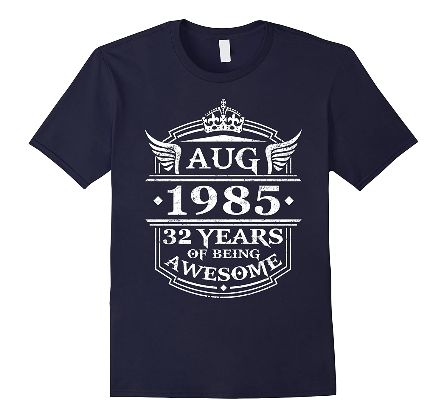 Aug 1985 Birthday 32 Years Of Being Awesome T-shirt-CD