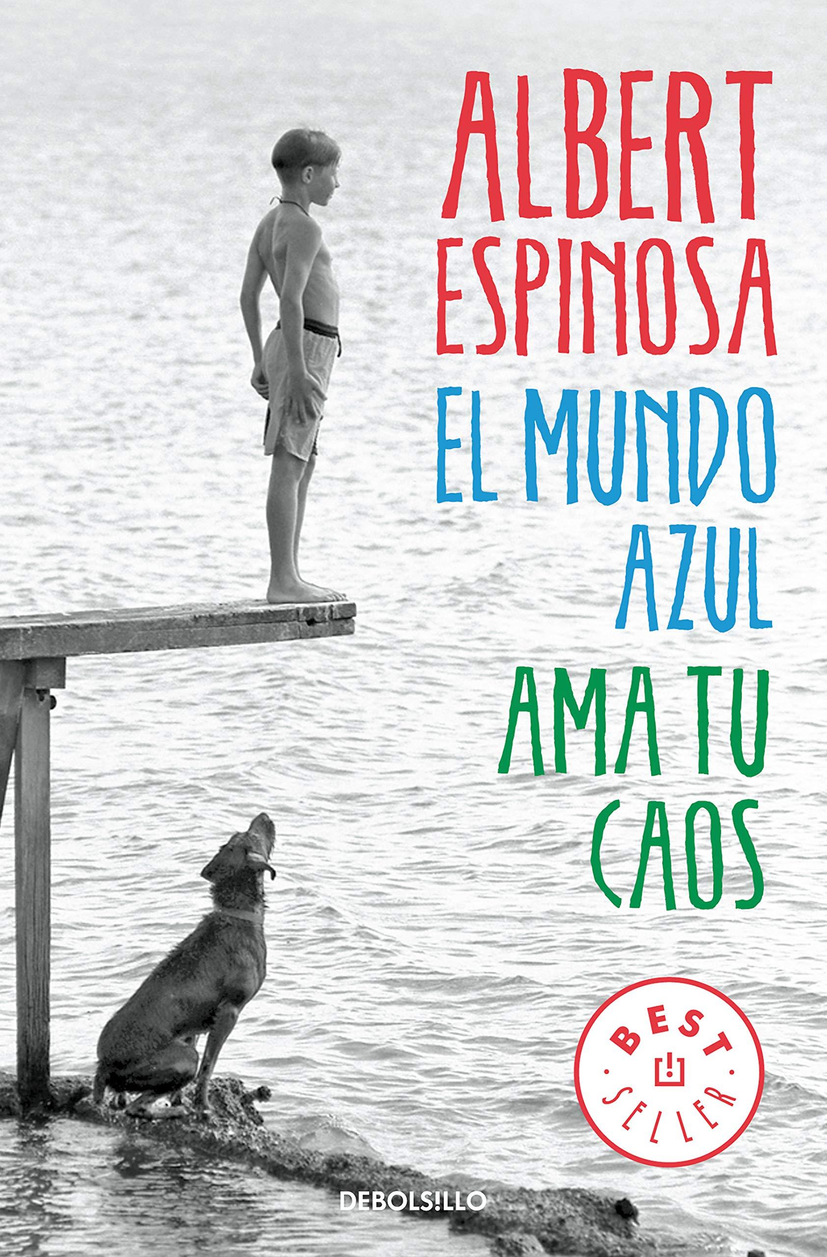 El mundo azul. Ama tu caos (BEST SELLER): Amazon.es: Albert Espinosa: Libros