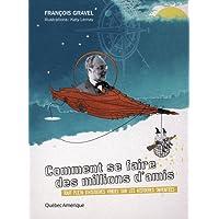COMMENT SE FAIRE DES MILLIONS D'AMIS