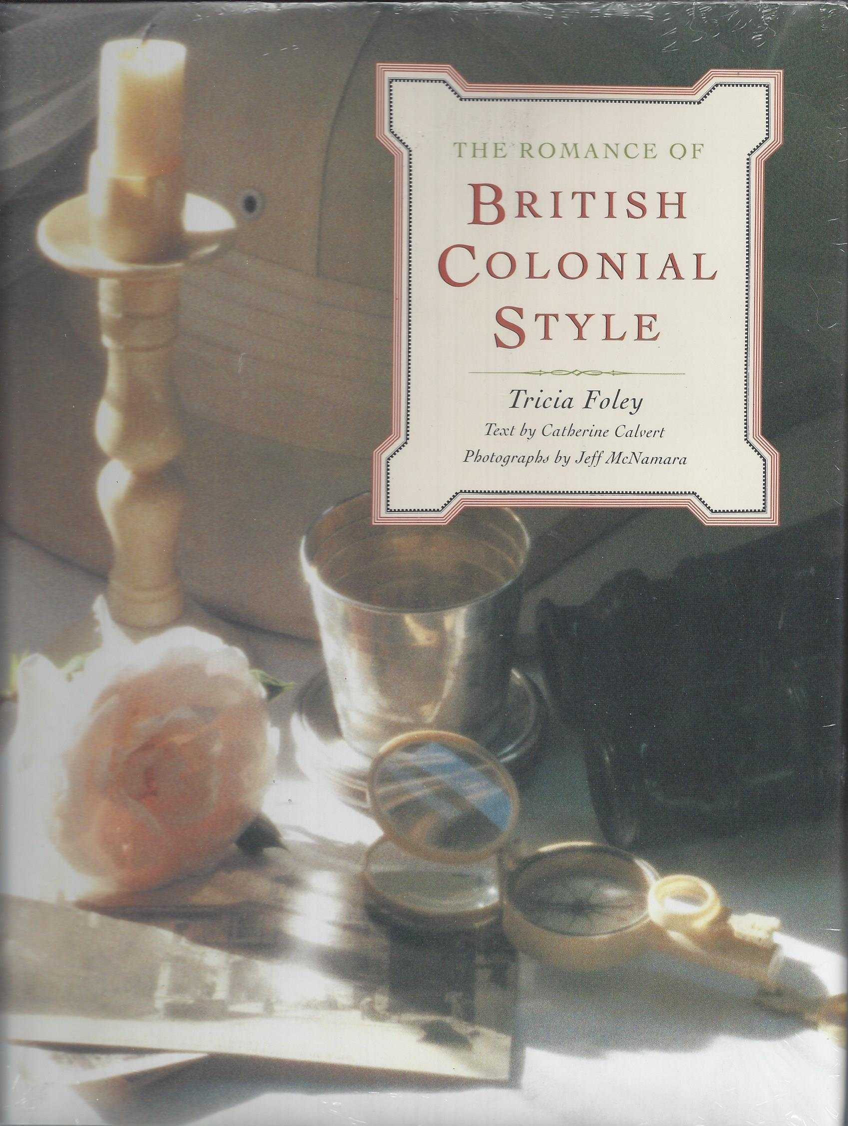 The Romance of British Colonial Style: Amazon.es: Foley, Tricia ...