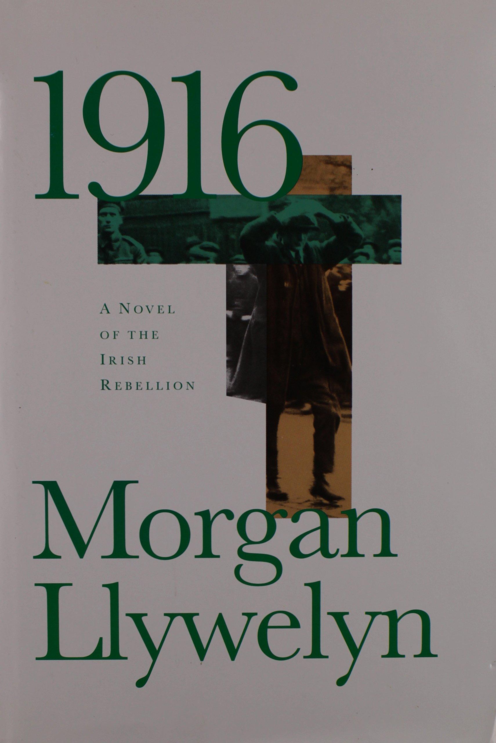 1916 : A Novel of the Irish Rebellion: Morgan Llywelyn: 9781568658353:  Amazon.com: Books