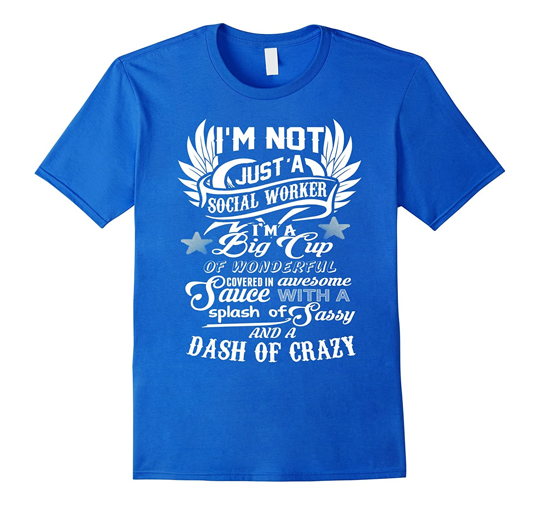 Social Work Shirt - Im A Big Cup Of Wonderful Social Worker-RT