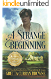 A STRANGE BEGINNING: A Novel (Book 1 of The Byron Series)