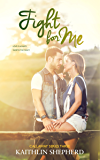Fight For Me (Callaway Book 3)