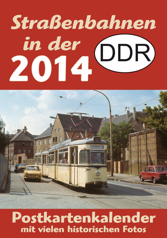 Straßenbahnen in der DDR 2014: Postkartenkalender mit vielen historischen Fotos