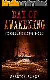 Zombie Apocalypse: Day Of Awakening - Book 2: A Romance Zombie Apocalypse Survival Thriller