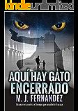 Aquí hay gato encerrado: (Serie inspector Salazar 03) Novela negra española